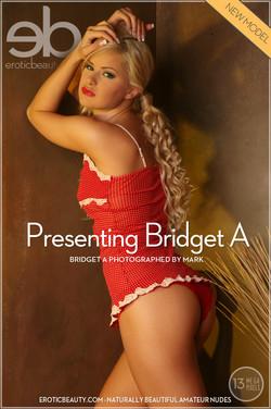 EroticBeauty - Bridget A - Presenting Bridget A by Mark