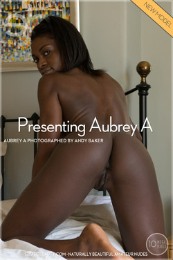 EroticBeauty - Aubrey A - Presenting Aubrey A by Andy Baker