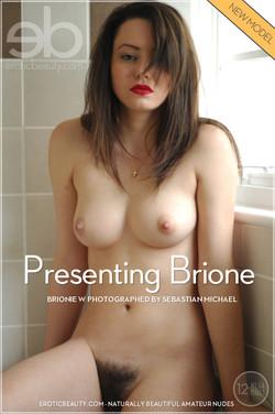 EroticBeauty - Brionie W - Presenting Brione by Sebastian Michael